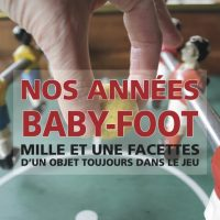 Nos années baby foot